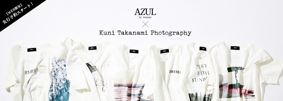 AZUL BY MOUSSY KUNI TAKANAMI PHOTOGRAPHY