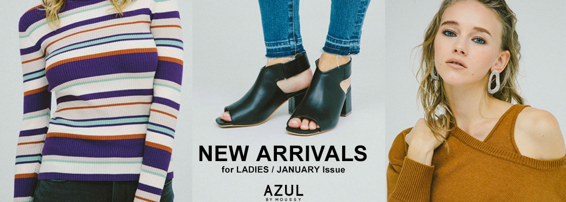 AZUL BY MOUSSY NEW ARRIVALS for LADIES / JANUARY Issue