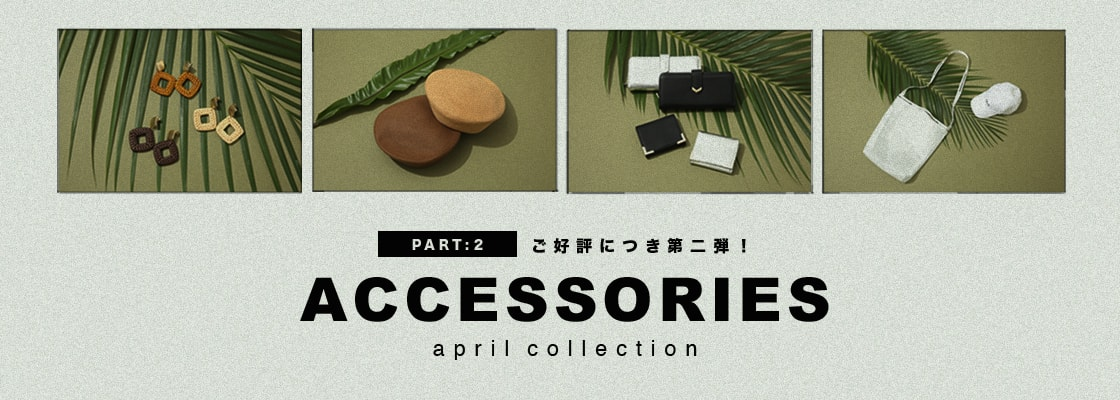AZUL BY MOUSSY ACCESSORIES APRIL COLLECTION